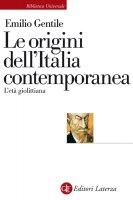Le origini dell'Italia contemporanea - Emilio Gentile