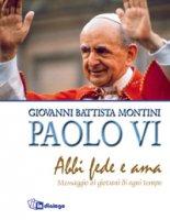 Abbi fede e ama - Paolo VI, Giovanni Battista Montini
