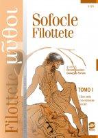 TOMO I: Sofocle - Filottete - TOMO II: La tragedia dell'abbandono: percorsi su Filottete - Renato Casolaro, Giuseppe Ferraro