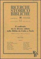 Il confronto tra le diverse culture nella Bibbia da Esdra a Paolo. Atti della 34ª Settimana biblica nazionale (Roma, 9-13 settembre 1996)