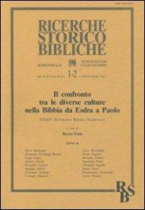 Copertina di 'Il confronto tra le diverse culture nella Bibbia da Esdra a Paolo. Atti della 34ª Settimana biblica nazionale (Roma, 9-13 settembre 1996)'
