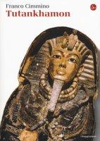 Tutankhamon - Cimmino Franco
