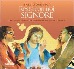 Copertina di 'Resta con noi, Signore. Cd musicale Canti per la liturgia del Tempo Pasquale e delle Solennità'