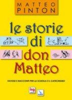 Le storie di don Matteo - Pinton Matteo