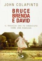 Bruce, Brenda, David - John Colapinto