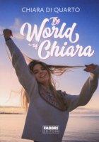 The world of Chiara - Di Quarto Chiara