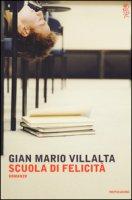 Scuola di felicità - Villalta G. Mario