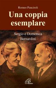 Copertina di 'Una coppia esemplare. Sergio e Domenica Bernardini'