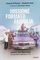 Missione formato famiglia - Di Giovine Eugenio, Piatti Elisabetta