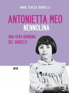 Copertina di 'Antonietta Meo, Nennolina. Una vera bambina del Vangelo.'
