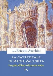 Copertina di 'La Cattedrale di Maria Valtorta'