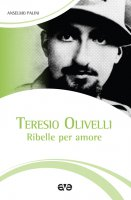 Teresio Olivelli - Anselmo Palini