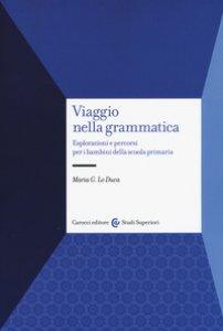 Copertina di 'Viaggio nella grammatica. Esplorazioni e percorsi per i bambini della scuola primaria'