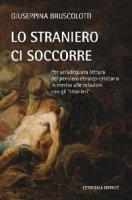 Lo straniero ci soccorre - Bruscolotti Giuseppina