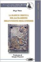 La radice cristica del sacramento dell'unzione degli infermi - Visone Diego