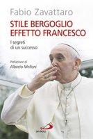 Stile Bergoglio, effetto Francesco - Fabio Zavattaro