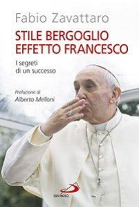 Copertina di 'Stile Bergoglio, effetto Francesco'
