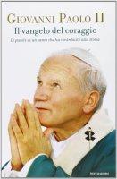 Il Vangelo del coraggio - Giovanni Paolo II