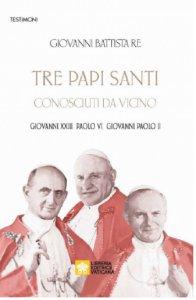 Copertina di 'Tre papi santi visti da vicino'