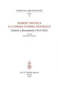 Copertina di 'Robert Michels e la prima guerra mondiale. Lettere e documenti (1913-1921)'