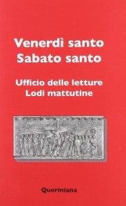 Copertina di 'Venerdì santo, Sabato santo. Ufficio delle letture, Lodi mattutine'
