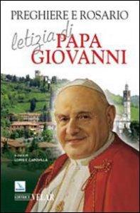 Copertina di 'Preghiere e Rosario, letizia di Papa Giovanni'