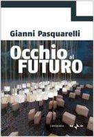 Occhio al futuro - Gianni Pasquarelli