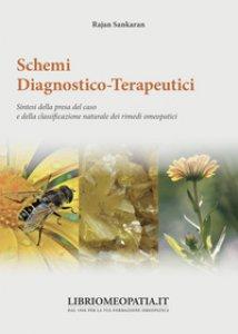 Copertina di 'Schemi diagnostico-terapeutici. Sintesi della presa del caso e della classificazione naturale dei rimedi omeopatici'