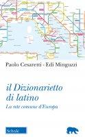 Il dizionarietto di latino - Paolo Cesaretti , Edi Minguzzi