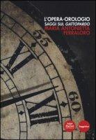 L' opera orologio. Saggi sul Gattopardo - Ferrarolo Maria Antonietta