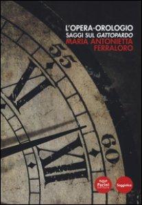 Copertina di 'L' opera orologio. Saggi sul Gattopardo'