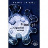 Mindsight. La nuova scienza della trasformazione personale - Siegel Daniel J.