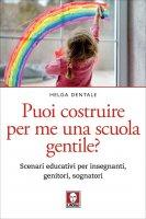 Puoi costruire per me una scuola gentile? - Helga Dentale