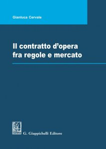 Copertina di 'Il contratto d'opera fra regole e mercato'