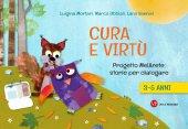 Cura e virtù. 3-5 anni - Luigina Mortari
