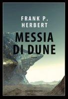 Messia di Dune. Il ciclo di Dune - Herbert Frank
