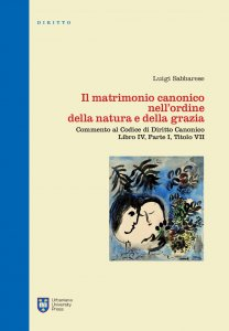 Copertina di 'Il matrimonio canonico nell'ordine della natura e della grazia'