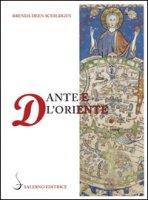 Dante e l'Oriente - Deen Schidgen Brenda
