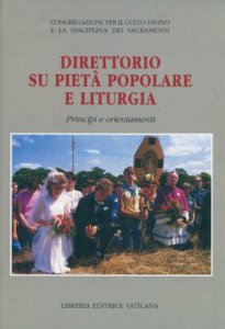 Copertina di 'Direttorio su pietà popolare e liturgia. Principi e orientamenti'