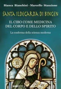Copertina di 'Santa Ildegarda di Bingen. Il cibo come medicina del corpo e dello spirito'