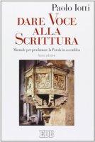 Dare voce alla Scrittura - Paolo Iotti