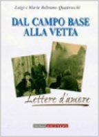 Dal campo base alla vetta. Lettere d'amore - Beltrame Quattrocchi Luigi, Beltrame Quattrocchi Maria