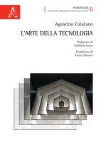 L' arte della tecnologia - Catalano Agostino