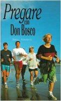 Pregare con Don Bosco - Federspiel Daniel