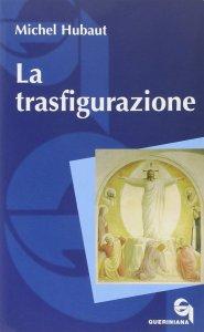 Copertina di 'La trasfigurazione'