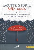 Brutte storie, bella gente - Gianfranco Mattera