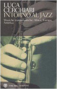Copertina di 'Intorno al jazz. Musiche transatlantiche: Africa, Europa, America'
