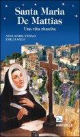 Santa Maria De Mattias. Una vita riuscita - Vissani Anna M., Salvi Emilia
