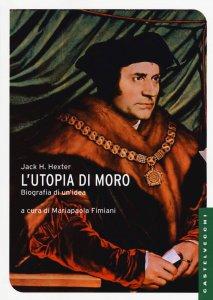 Copertina di 'L'Utopia di Moro: biografia di un'idea'
