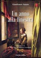Un anno alla finestra - Amato Gianfranco